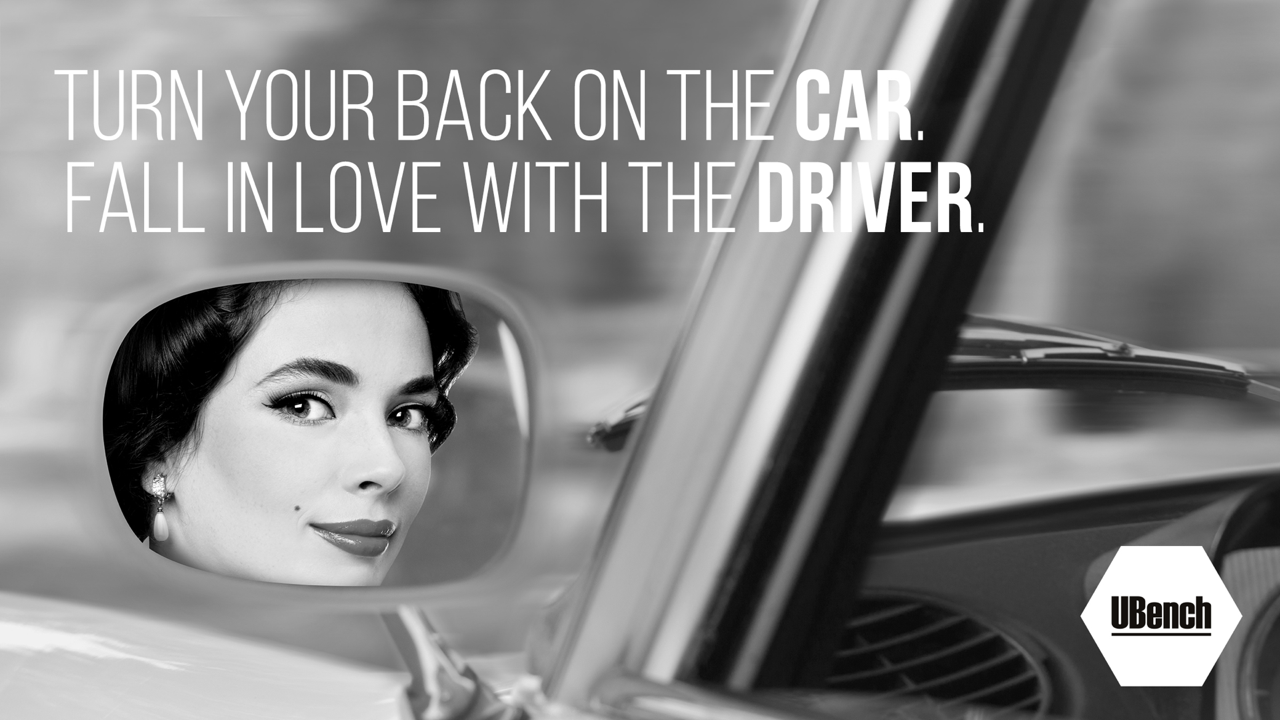 Turn your back on the car. Fall in love with the driver.